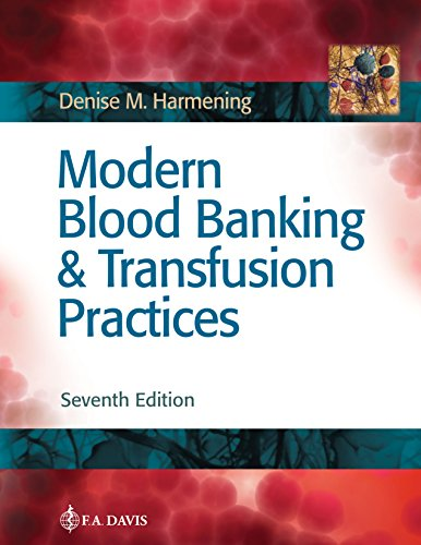 Compare Textbook Prices for Modern Blood Banking & Transfusion Practices Seventh Edition ISBN 9780803668881 by Harmening PhD  MT (ASCP), Denise M.