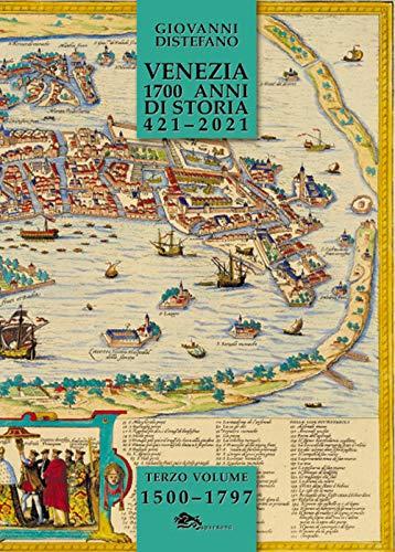Venezia 1700 anni di storia 421-2021: 3