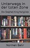 Unterwegs in der toten Zone: Die Stephen King Rangliste - Normen Behr