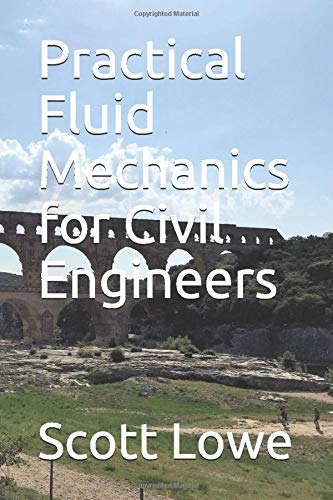 Compare Textbook Prices for Practical Fluid Mechanics for Civil Engineers  ISBN 9781522042952 by Lowe, Dr Scott A