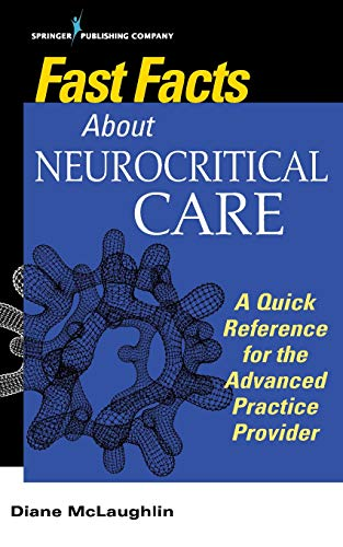 Fast Facts About Neurocritical Care: What Nurse Practitioners and Physician Assistants Need to Know