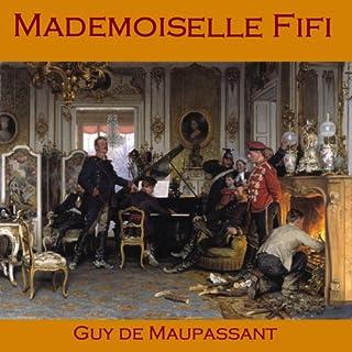 Mademoiselle Fifi                   De :                                                                                                                                 Guy de Maupassant                               Lu par :                                                                                                                                 Cathy Dobson                      Durée : 28 min     Pas de notations     Global 0,0