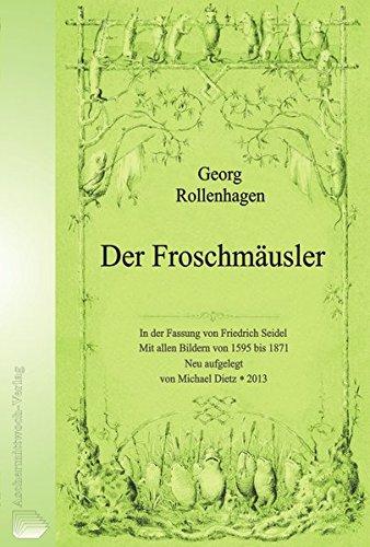 Der Froschmäusler: Faksimile-Nachdruck der Ausgabe von 1861, sowie alle Abbildungen aus den anderen Ausgaben von 1595 bis 1871