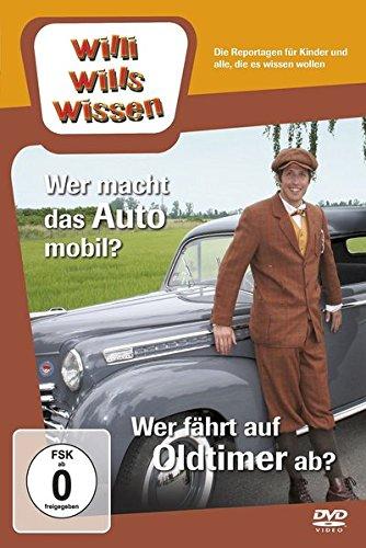 Willi will's wissen: Wer macht das Auto mobil? / Wer fährt auf Oldtimer ab?
