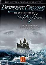 Desperate Crossing: The Untold Story of the Mayflower by A&E Home Video by Lisa Wolfinger