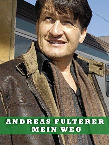 Andreas Fulterer - Mein Weg