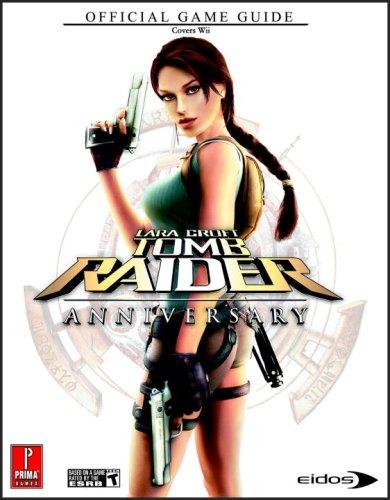 """""""Lara Croft Tomb Raider"""" Anniversary Wii Game Guide: Official Game Guide (Prima Official Game Guides)"""