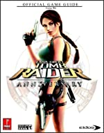 Lara Croft Tomb Raider - Anniversary (Wii): Prima Official Game Guide de David Hodgson