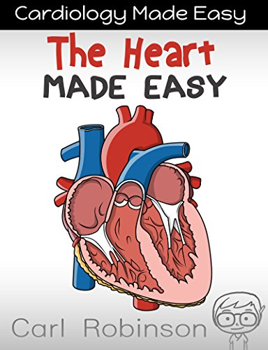 The Heart Made Easy (Cardiology Made Easy Book 1) (English Edition)
