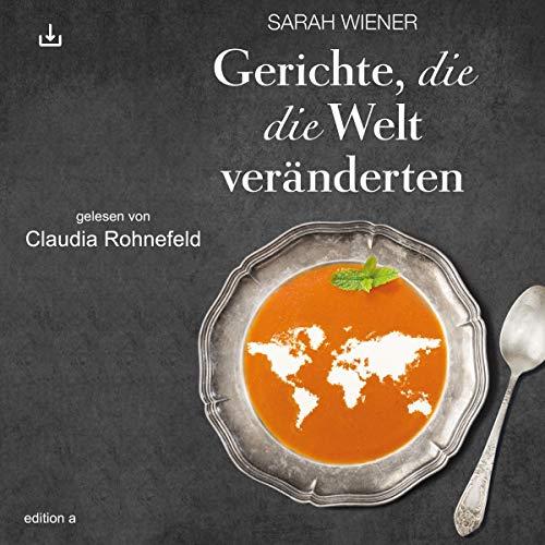 Gerichte, die die Welt verändern Titelbild