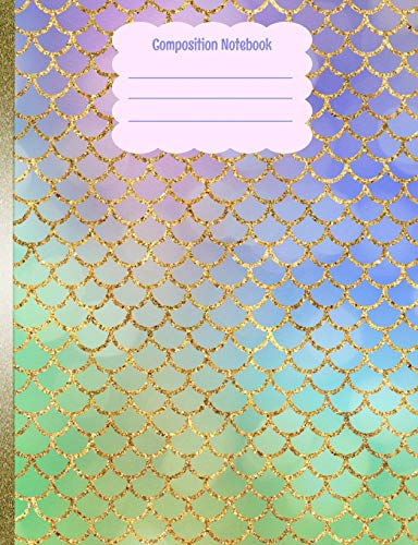 Composition Notebook: Mermaid Scales Pastels Gold Glitter Back To School Notebook For Girls