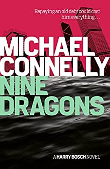 Nine Dragons (Harry Bosch Book 14) by [Michael Connelly]
