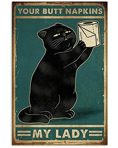 Cute Sign Cat with Toilet Paper Your Butt Napkins Vintage Metal Sign Easter Mother's Day Best Gifts for Friends Cafe Bar Pub Bedroom Room Decoration 8X12 inch