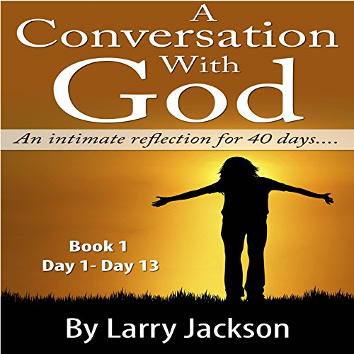 A Conversation with God: An Intimate Reflection for 40 Days audiobook cover art