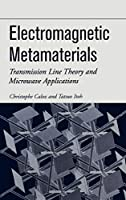 Electromagnetic Metamaterials: Transmission Line Theory and Microwave Applications (Wiley - IEEE)
