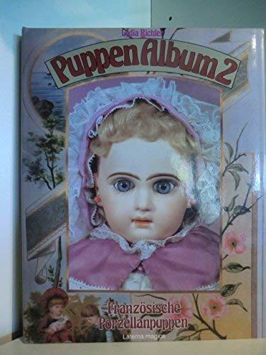 Puppen Album 1: Deutsche Porzellanpuppen.