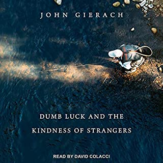 Dumb Luck and the Kindness of Strangers cover art