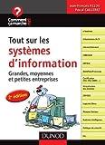 Tout sur les systèmes d'information - 2e édition - Grandes, moyennes et petites entreprises - Grandes, moyennes et petites entreprises - Dunod - 07/09/2011