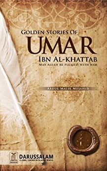 Golden Stories of Umar Ibn Al-Khattab by [Abdul Malik Mujahid, Darussalam Publishers]