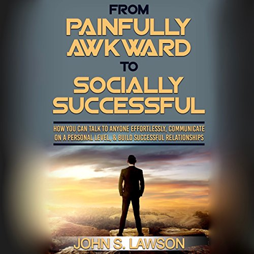 From Painfully Awkward to Socially Successful audiobook cover art