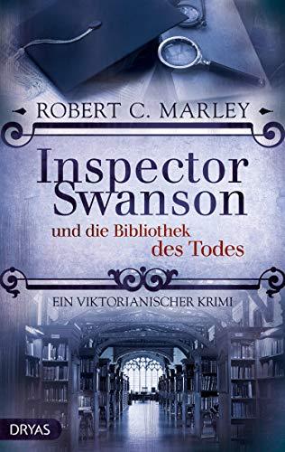 Inspector Swanson und die Bibliothek des Todes: Ein viktorianischer Krimi (Inspector Swanson: Baker Street Bibliothek 7)