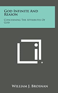 God Infinite and Reason: Concerning the Attributes of God