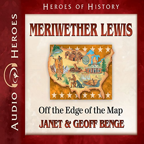 Meriwether Lewis: Off the Edge of the Map audiobook cover art
