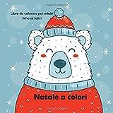 Natale a colori - Libro da colorare per adulti - Schemi felici