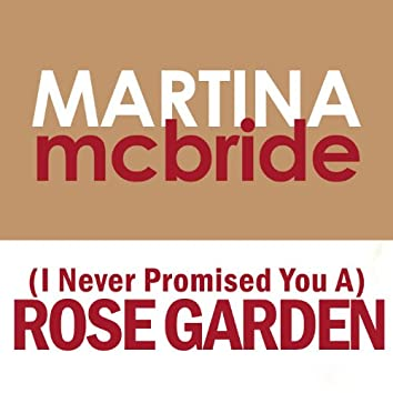(I Never Promised You A) Rose Garden