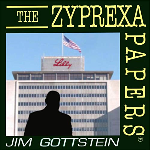 The Zyprexa Papers Audiobook By Jim Gottstein cover art