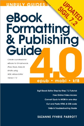 eBook Formatting and Publishing Guide for Epub & Kindle Mobi Books using Sigil ebook editor (UPDATED 2013) (English Edition)