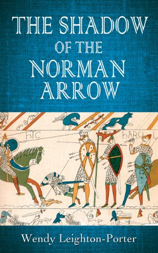 Book: The Shadow of the Norman Arrow (Shadows from the Past Book 7) by Wendy Leighton-Porter