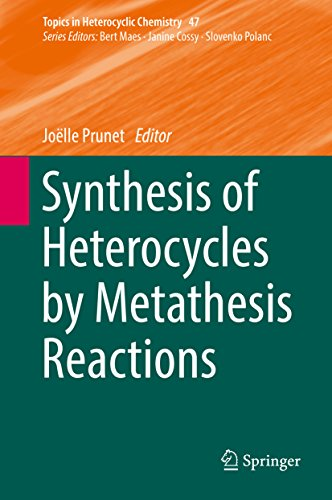 Synthesis of Heterocycles by Metathesis Reactions (Topics in Heterocyclic Chemistry Book 47) (English Edition)