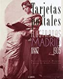 Las tarjetas postales ilustradas de Madrid. 1887-1905 (Libros De Madrid)
