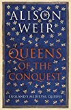 Queens of the Conquest: England?s Medieval Queens - Alison Weir