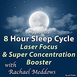 Couverture de Hypnosis 8 Hour Sleep Cycle Laser Focus & Super Concentration Booster