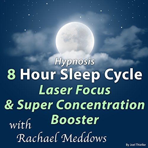 Hypnosis 8 Hour Sleep Cycle Laser Focus & Super Concentration Booster audiobook cover art