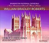 New American Choral Music Series: William Bradley