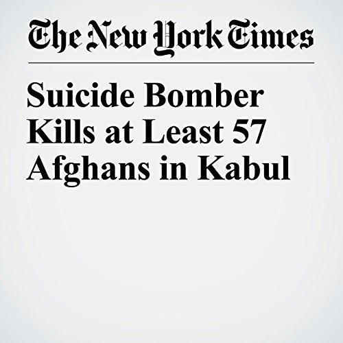 Suicide Bomber Kills at Least 57 Afghans in Kabul copertina