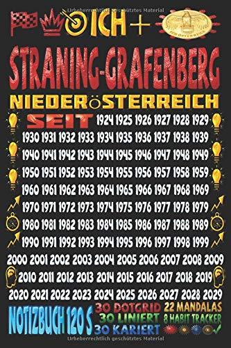 Ich + Straning-Grafenberg Niederösterreich seit: Notizbuch | 120 Seiten, DIN A5 (6x9 Zoll) | Je 30 Seiten Liniert + Kariert + Dotgrid + 22 Mandalas ... | Ideen | Todos | Skizzen | Tagebuch |