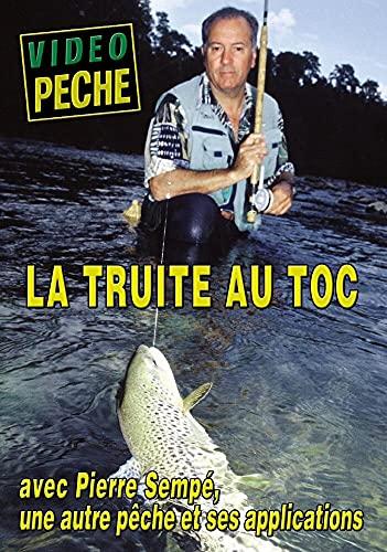 toc avec Pierre Sempé-Vidéo Pêche de la Truite