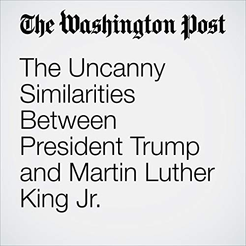 The Uncanny Similarities Between President Trump and Martin Luther King Jr. audiobook cover art