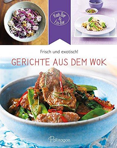 Gerichte aus dem Wok: Frisch und exotisch! (Koch-Bar & Ess-Bar)