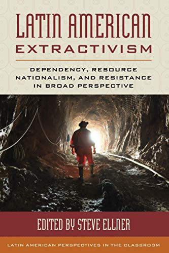 Compare Textbook Prices for Latin American Extractivism Latin American Perspectives in the Classroom  ISBN 9781538141564 by Ellner, Steve