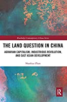 The Land Question in China: Agrarian Capitalism, Industrious Revolution, and East Asian Development