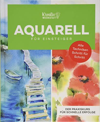 Kunst Kompakt: Einfach Aquarell – Das Grundlagenbuch: Material, Technik und erste Projekte