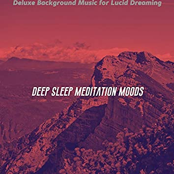 Deluxe Background Music for Lucid Dreaming