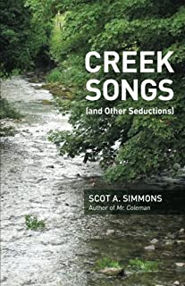 Creek Songs: (and Other Seductions)
