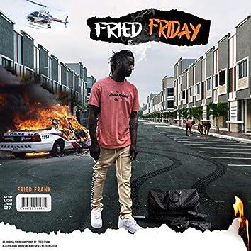 Fried Friday
