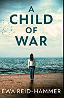 A Child of War: Premium Hardcover Edition